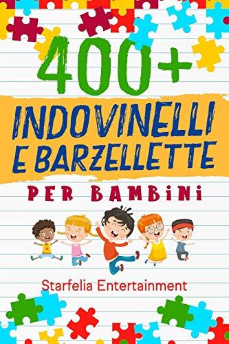 Indovinelli per Bambini: 400 Indovinelli, Barzellette + Giochi di una Volta a Prova di...