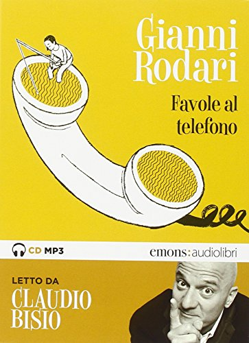 Favole al telefono lette da Claudio Bisio letto da Claudio Bisio. Audiolibro. CD Audio...