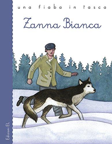 Zanna Bianca. Ediz. illustrata