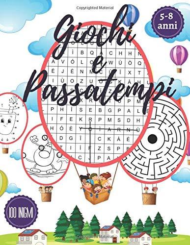 Giochi e Passatempi: Enigmistica e attivita per bambini 5-8 anni, + 100 enigmi: Intrusi,...
