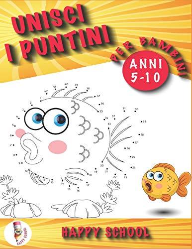 Unisci i puntini per bambini 5-10 anni: Un fantastico libro di attività per bambini...