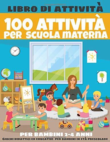 100 attività per scuola materna - libro di attività per bambini 2-4 anni - Giochi...