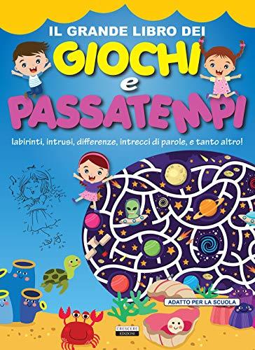 Il grande libro dei giochi e passatempi. Labirinti, intrusi, differenze, intrecci di...