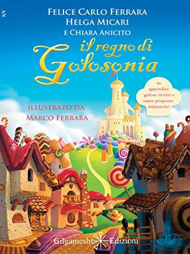 Il Regno di Golosonia: Un divertente libro di educazione alimentare per bambini dai 6 ai 9...