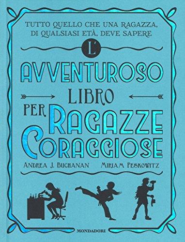 L'avventuroso libro per ragazze coraggiose